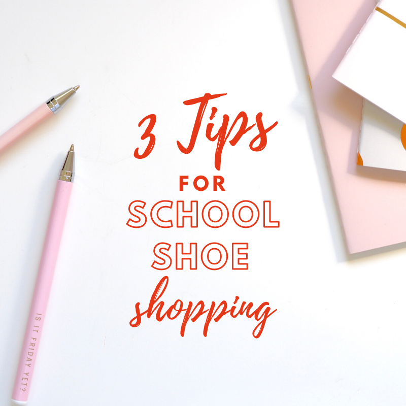 Back To School Shoe Shopping: 3 tips you need to know!