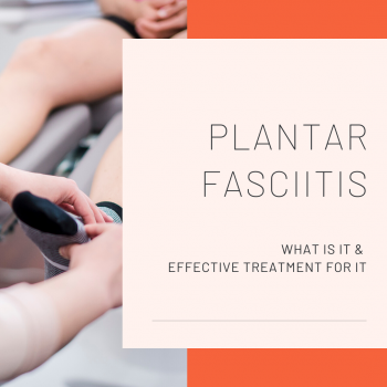 Plantar fasciitis what is it & effective treatment